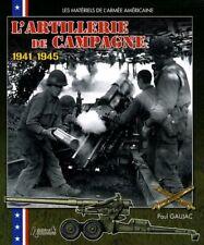 AMERICAN US WW2 FIELD ARTILLERY 1941/45 ( artillerie américaine seconde guerre )