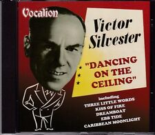 VICTOR SILVESTER & HIS BALLROOM ORCHESTRA - DANCING ON THE CEILING - CD