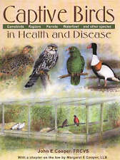 Captive Birds in Health and Disease : A Practical Guide for Those Who Keep Ga…