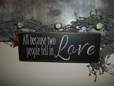 Wood sign All Because Two People Fell In Love Rustic Country prim Decor Sign