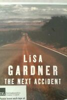 The Next Accident: Lisa Gardner: Unabridged Cassette Narr Regina Reagan