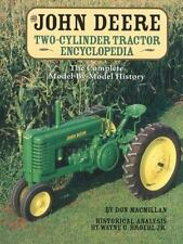 The John Deere Two-Cylinder Tractor Encyclopedia: The Complete Model-by-Model Hi