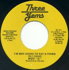 """ROY """"C"""" I'm Not Going To Eat A Thing/I Don't Want To Be Lonely 7"""" 1987 EX+"""