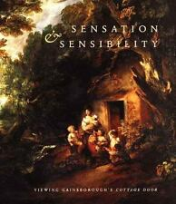 Sensation and Sensibility: Viewing Gainsborough's Cottage Door (2005, Hardcover)