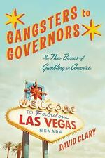 Gangsters to Governors: The New Bosses of Gambling in America by David Clary Har