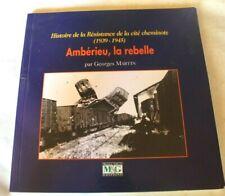 Ambérieu la rebelle- Histoire de la Résistance de la cité cheminote-