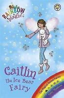 Caitlin the Ice Bear Fairy: The Magical Animal Fairies Book 7 (Rainbow Magic), M