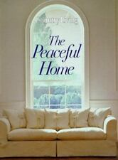 THE PEACEFUL HOME Decorating  1998  Country Living
