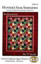 Hunters Star Simplified ~ Quilt pattern in 4 sizes by Calico Carriage No y Seams