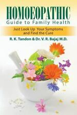 Homoeopathic Guide to Family Health : Just Look up Your Symptoms and Find the...