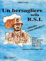 M. Cerati - UN BERSAGLIERE NELLA R.S.I. - WW2 seconda guerra mondiale