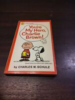 Charles M. Schulz YOU'RE MY HERO, CHARLIE BROWN!  1st Edition 1st Printing