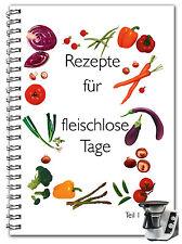 Vollwertkochbuch für Thermomix TM 21 Fleischlose Tage 1 Rezepte Thermomix