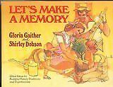B015X4XZN6 Lets Make A Memory : Great Ideas for Building Family Traditions and