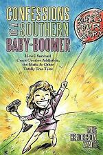 Confessions of a Southern Baby-Boomer : How I Survived Crack Cocaine...