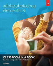 NEW Adobe Photoshop Elements 13 Classroom in a Book by Jeff Carlson