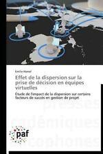 Effet de la Dispersion Sur la Prise de Decision en Equipes Virtuelles by...