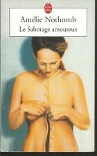 Le Sabotage amoureux. Amélie NOTHOMB . Livre de Poche M012