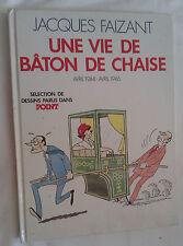 Jacques Faizant Une vie de bâton de chaise