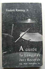A GUIDE TO LONGPLAY JAZZ RECORDS 1st ed 1954 Frederic Ramsey Jr illust PB VGC