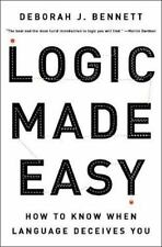 Logic Made Easy : How to Know When Language Deceives You by Deborah J....