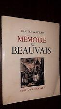 MEMOIRE DE BEAUVAIS - Camille Mayran 1947 - Oise Picardie