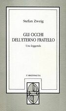 Stefan Zweig GLI OCCHI DELL'ETERNO FRATELLO