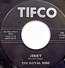 The ROYAL DEBS original doowop Mint Minus TIFCO label 45 Jerry  b/w I Do   F36