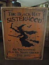 THE BLACK HAT SISTERHOOD  wood sign Halloween