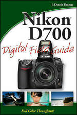 Nikon D700 Digital Field Guide by J. Dennis Thomas (Paperback, 2009)