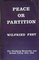 Peace or Partition: The Habsburg Monarchy and British Polic... by Fest, Wilfried
