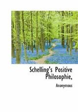 Schelling's Positive Philosophie,: By Anonymous