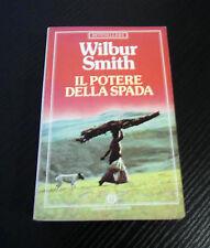 Il potere della spada - Wilbur Smith - Prima Edizione Oscar Mondadori -