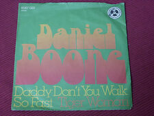 """Daniel Boone – Daddy Don't You Walk So Fast  7"""" 1971   GERMAN PRESSING"""