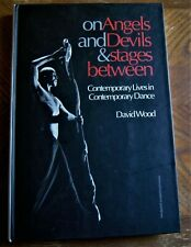 ON ANGELS & DEVILS & STAGES BETWEEN, contemporary lives in contemporary dance