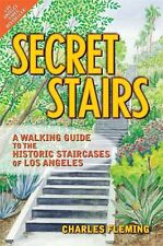 Secret Stairs: A Walking Guide to the Historic Staircases of Los Angeles by Char