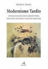 MODERNISMO TARDIOOS ROMANCES DE JOSÉ CARDOSO PIRES, FERNANDA BOTELHO E AUGUSTO A