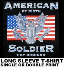 BORN UNITED STATES AMERICA SOLDIER BY CHOICE FLAG EAGLE LONG SLEEVE T-SHIRT 612