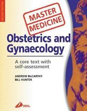 Master Medicine Ser.: Obstetrics and Gynecology : A Core Text with...