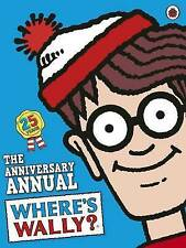 Where's Wally? Anniversary Annual: Official Annual 2013 (... by Handford, Martin