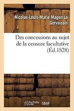 Des Concessions Au Sujet de la Censure Facultative by La Gervaisais-N-L-M...