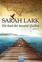 Die Insel der tausend Quellen: Roman von Lark, Sarah   Buch   Zustand gut