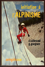 ALBRAND, GSEGNER, INITIATION A L'ALPINISME