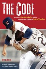 The Code: Baseballs Unwritten Rules and Its Ignore-at-Your-Own-Risk Code of Con