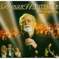 "ROGER WHITTAKER ""LIVE IN BERLIN"" CD NEUWARE"