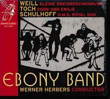 Ebony Band Weill Toch Schulhoff CD NEW Werner Herbers conducts HMS Royal Oak