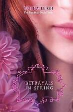 NEW Betrayals in Spring (Last Year) by Trisha Leigh
