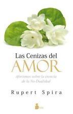 Las Cenizas Del Amor : AFORISMOS SOBRE LA ESENCIA DE LA NO-DUALIDAD by Rupert...