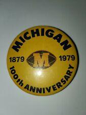 UNIVERSITY OF MICHIGAN 100th ANNIVERSARY UNIVERSITY PIN PINBACK BUTTON 1979