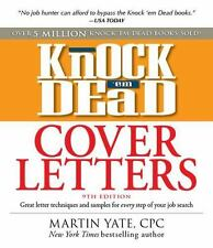 Knock 'em Dead Cover Letters: Great letter techniques and samples for every step